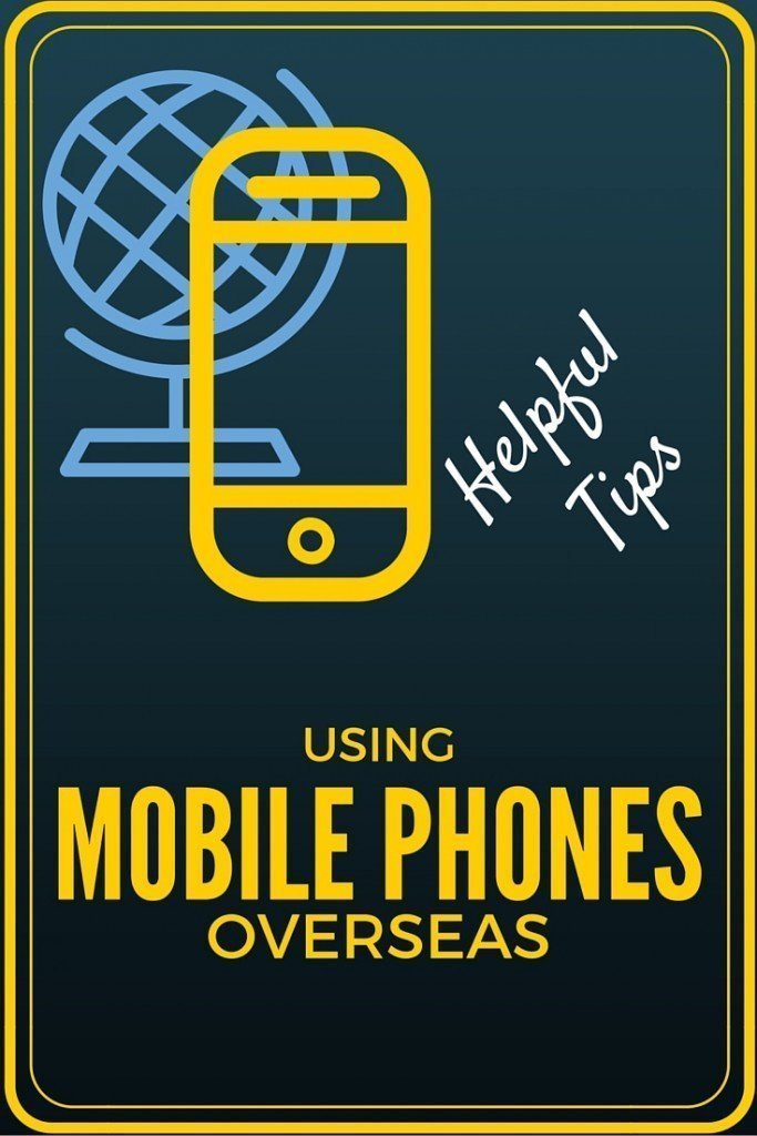 Helpful tips for using cell phones overseas