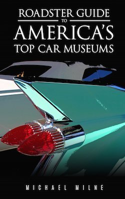 Roadster Guide to America's Top Car Museums