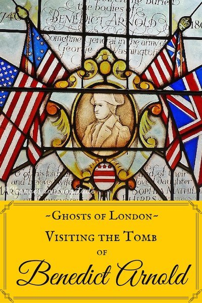 American traitor or British hero? The tomb of Benedict Arnold lies in an unlikely spot in a London church.