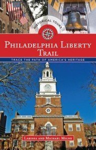 Perfect travel guide to Philadelphia: Philadelphia Liberty Trail by Milne (cover)