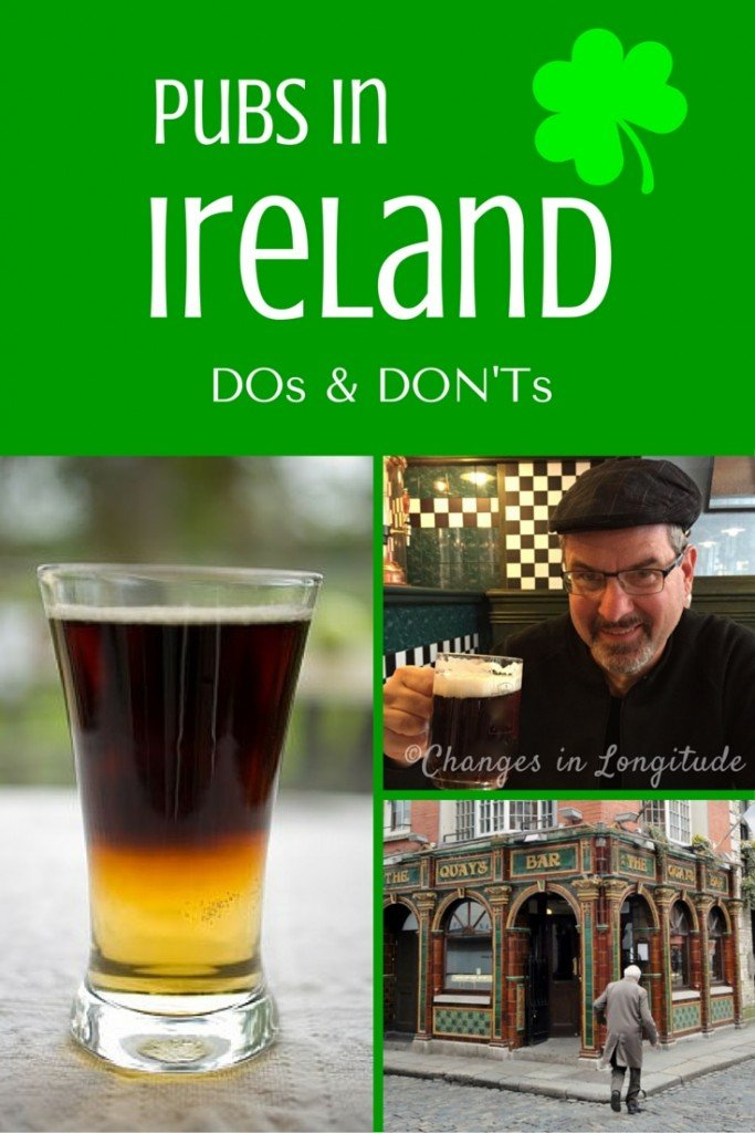 It's just as important to know what NOT to do while visiting a Pub in Ireland!