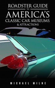 Roadster Guide to America's Classic Car Museums