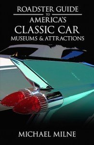 Perfect travel guide for vintage car lovers: Roadster Guide to classic car Museums