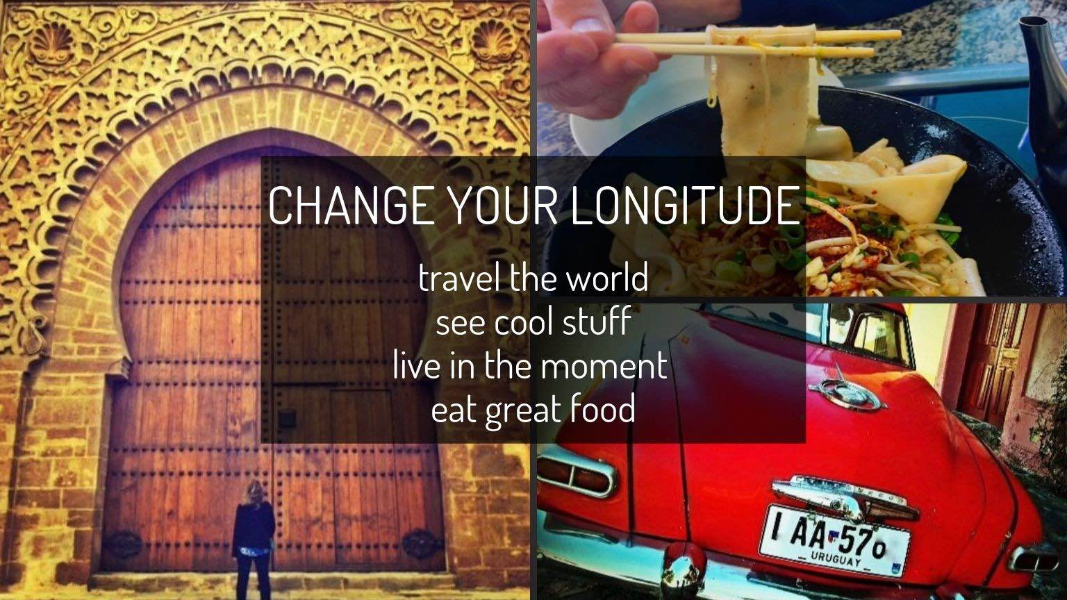 Montage-door in Morocco, Chinese noodles, classic car in Uruguay